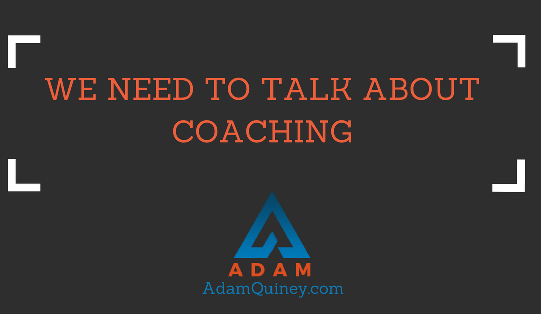 We need to talk about coaching