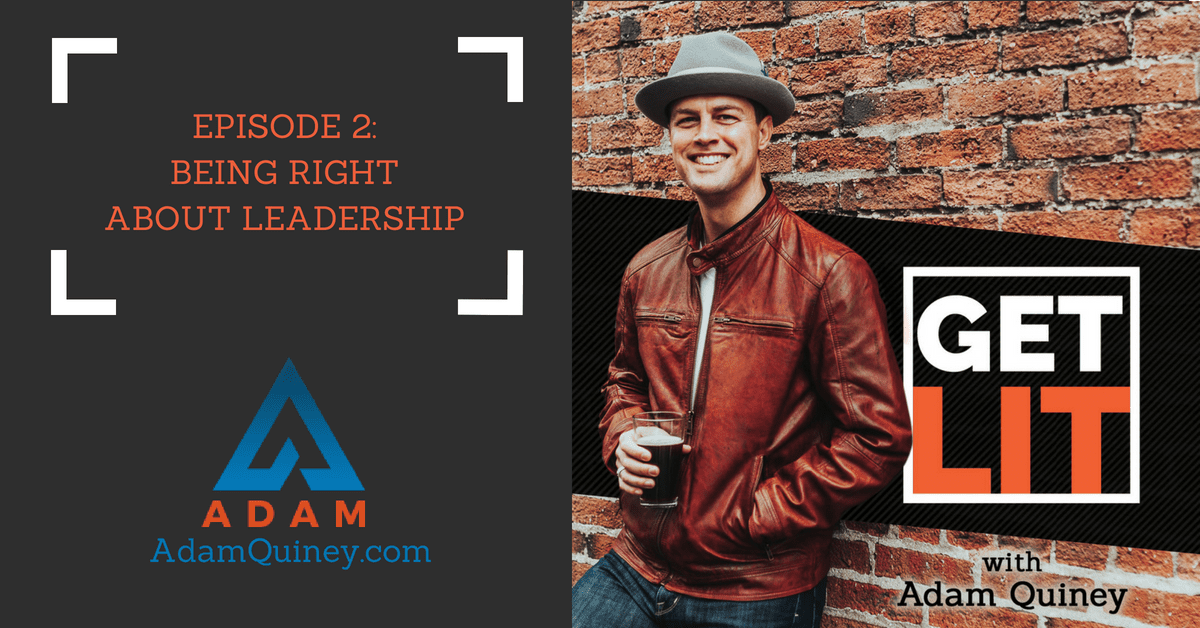 Ep 2: Being Right About Leadership