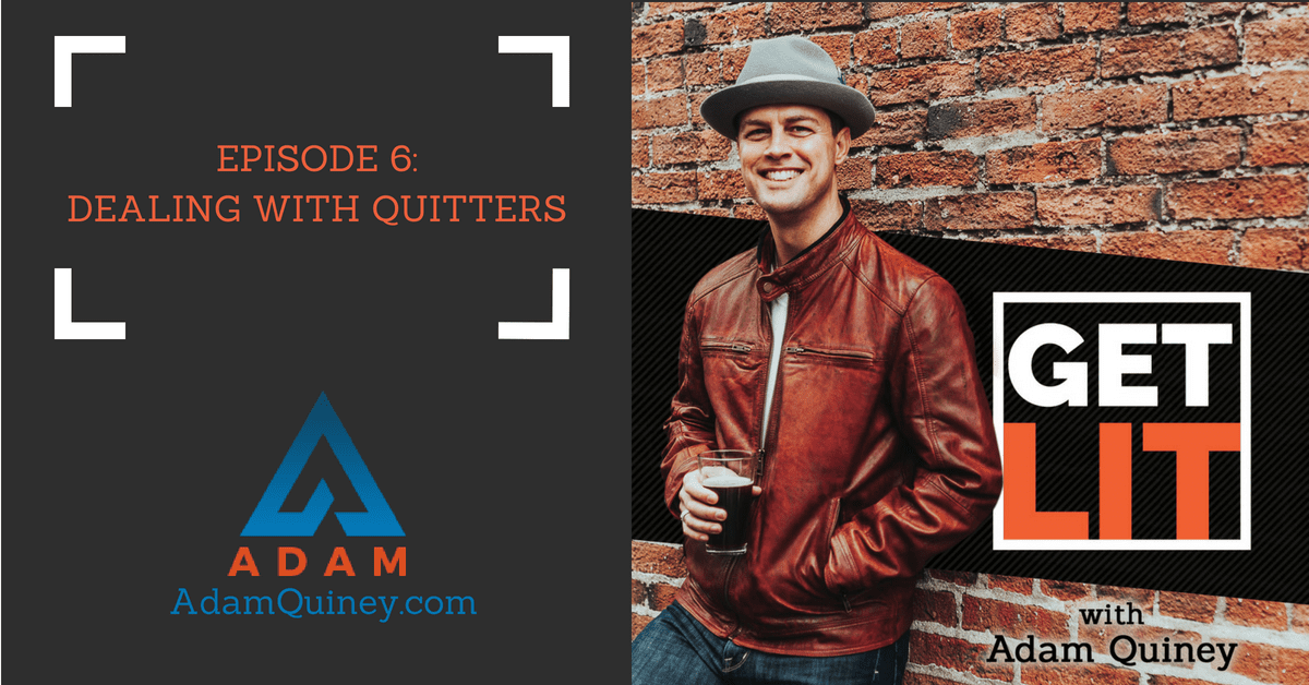Ep 6: Dealing With Quitters
