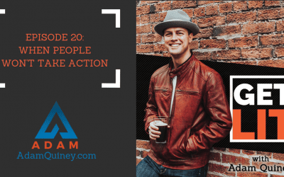 Ep 20: When People Won't Take Action