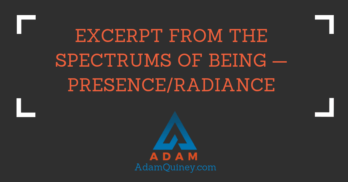 Excerpt From the Spectrums of Being — Presence/Radiance