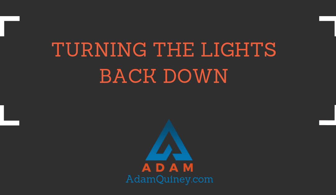 Turning the Lights Back Down