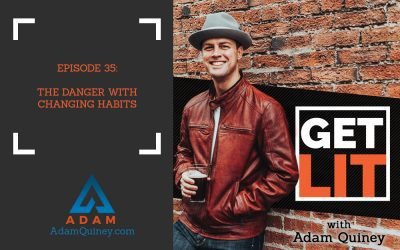 Ep 35: The Danger with Changing Habits