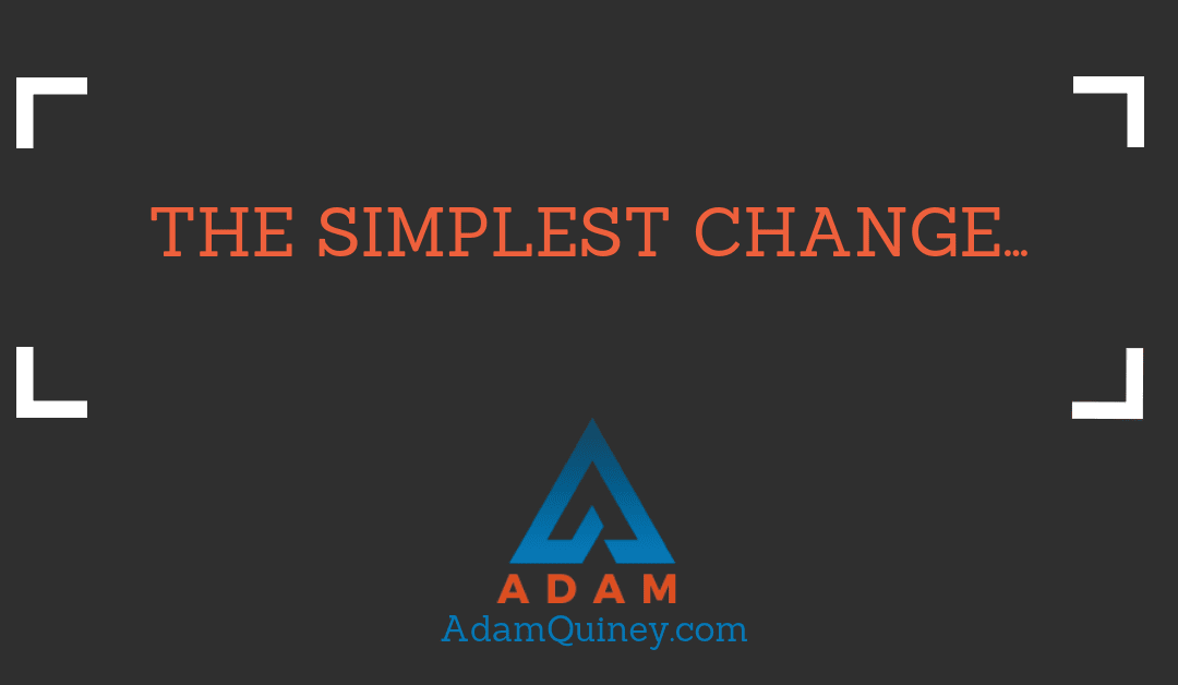 The simplest change…