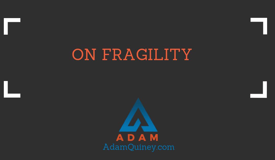 On Fragility