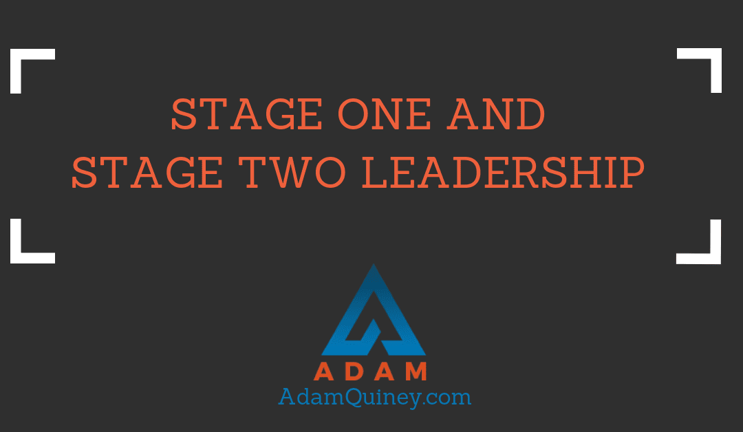 Stage One and Stage Two Leadership