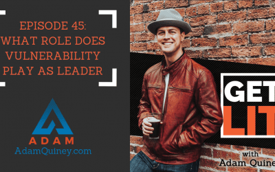 Ep 45: What Role Does Vulnerability Play as Leader