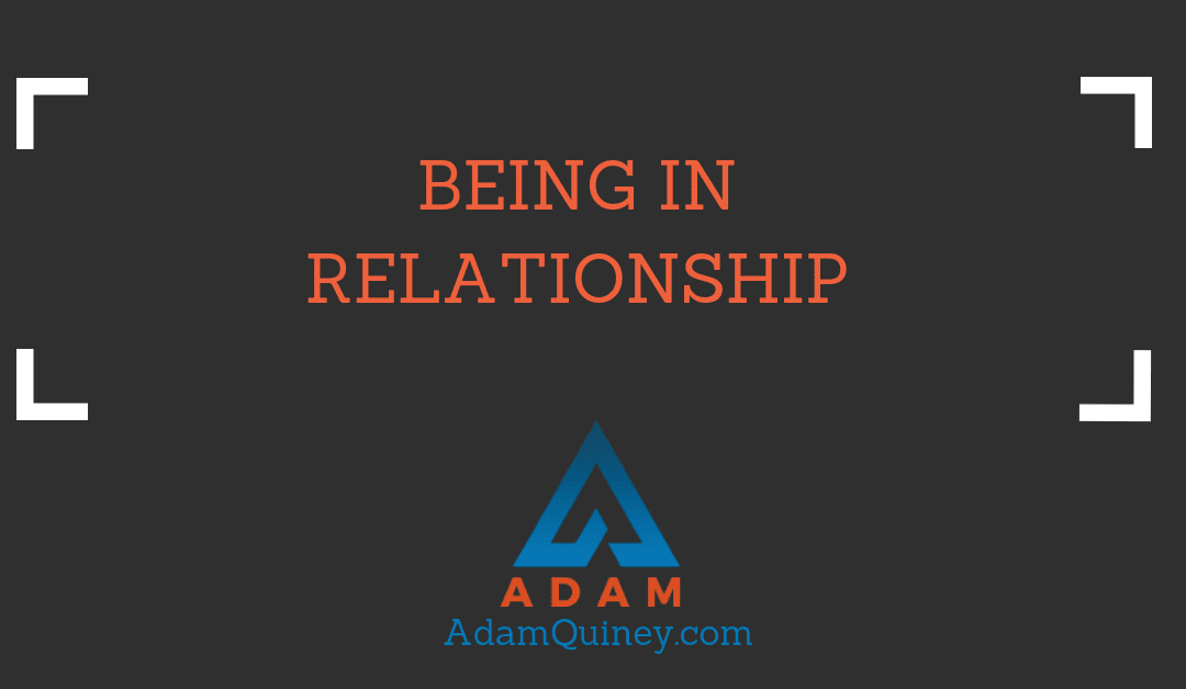 Being in Relationship
