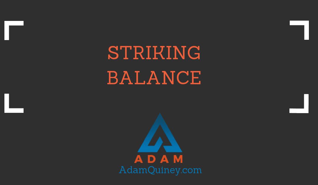 Striking Balance