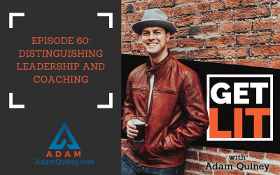 Ep 60: Distinguishing Leadership and Coaching