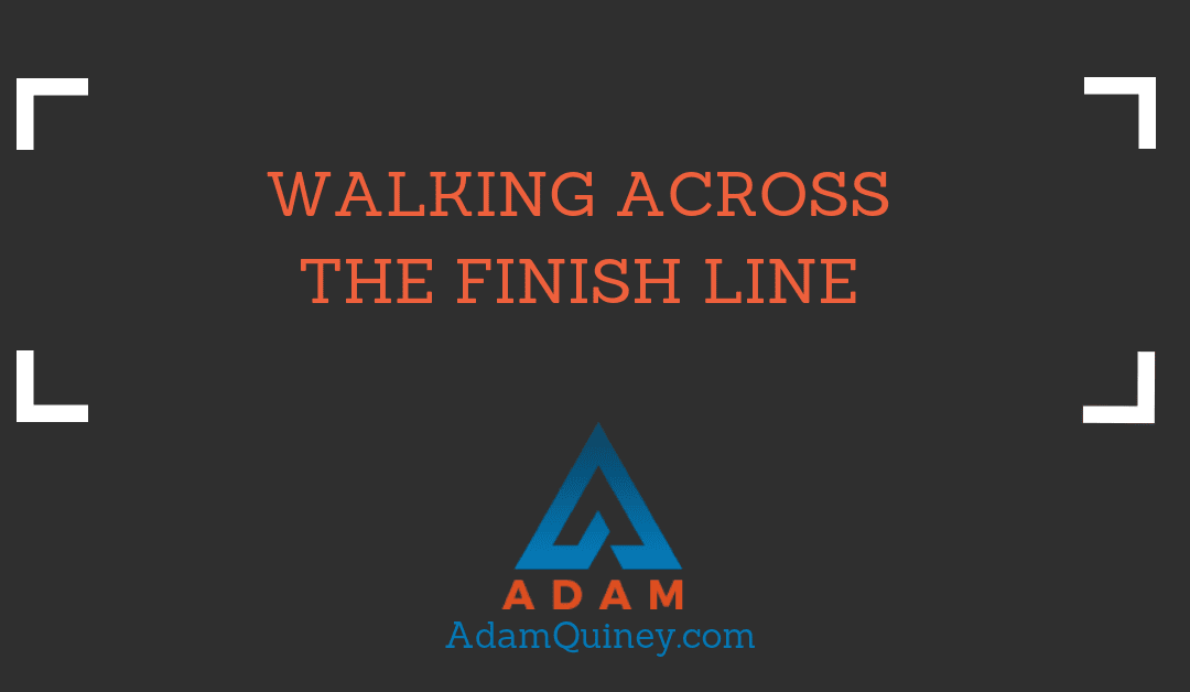 Walking Across the Finish Line