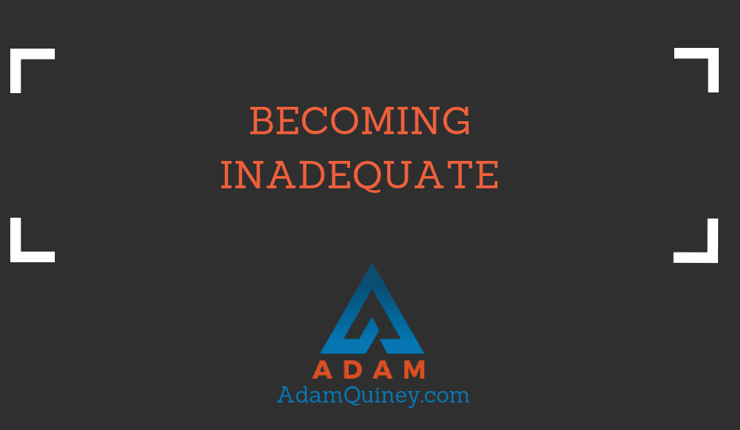 Becoming Inadequate