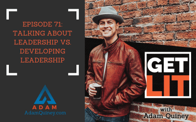Ep 71: Talking About Leadership vs. Developing Leadership