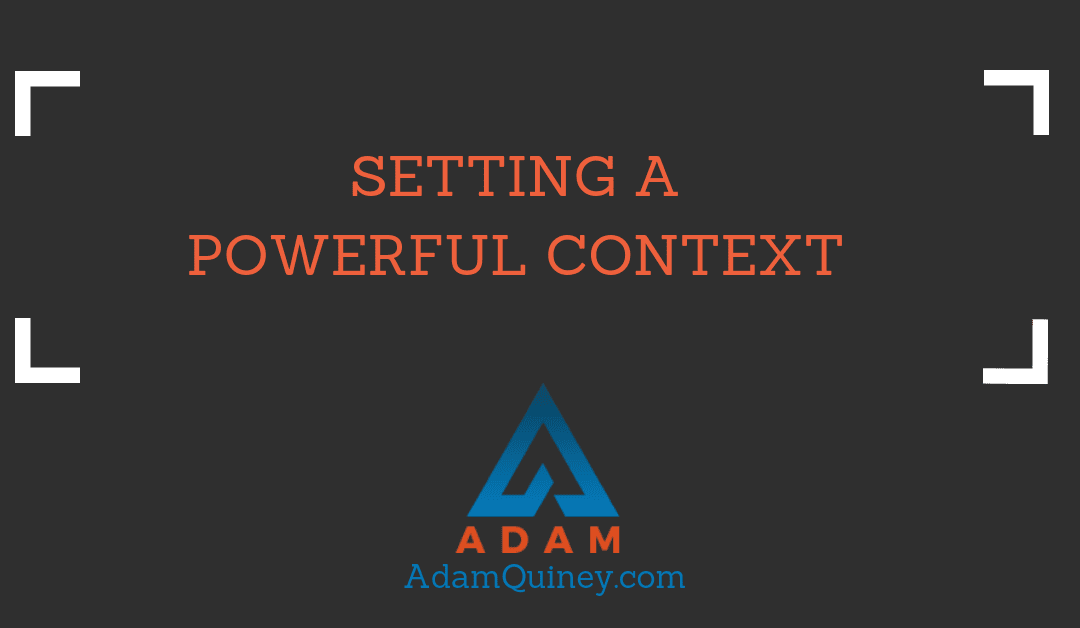 Setting a Powerful Context
