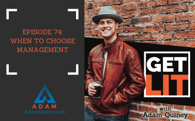 Ep 74: When to Choose Management