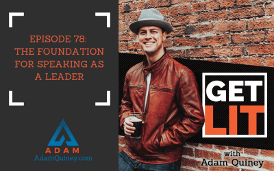 Ep 78: The Foundation for Speaking as a Leader