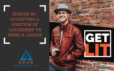 Ep 80: Occupying a Position of Leadership vs Being a Leader