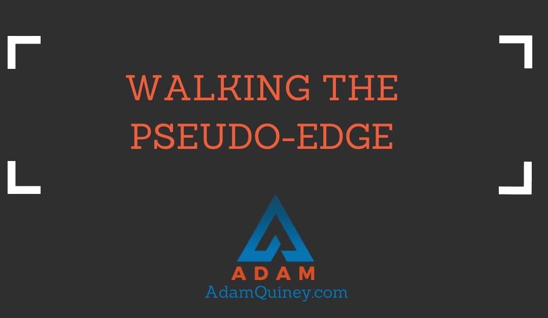 Walking the Pseudo-edge