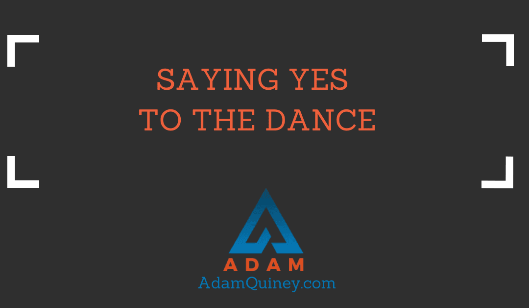 Saying Yes to the Dance