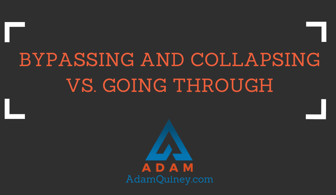 Bypassing and Collapsing vs. Going Through