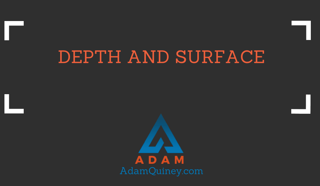 Depth and Surface