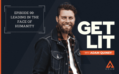 Ep 99: Leading in the Face of Humanity