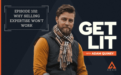 Ep 102: Why Selling Expertise Won't Work