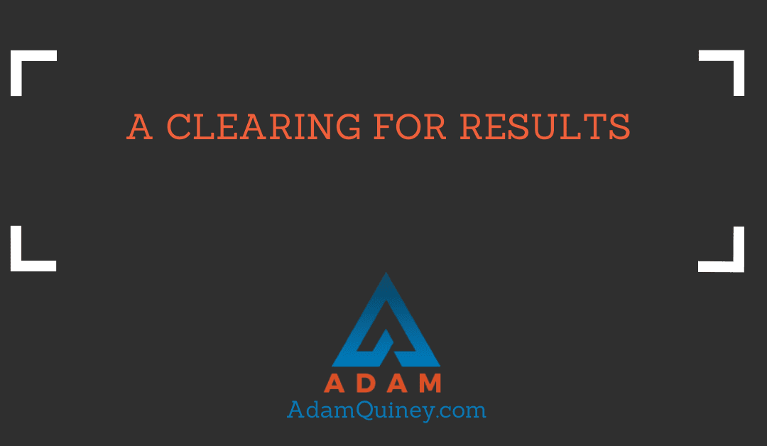 A CLEARING FOR RESULTS
