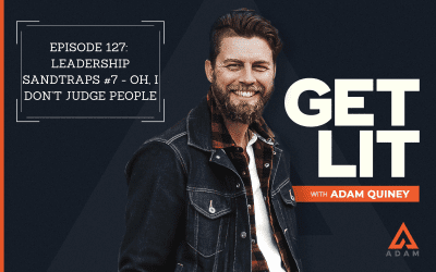 Ep 127: Leadership Sandtraps #7 – Oh, I Don't Judge People