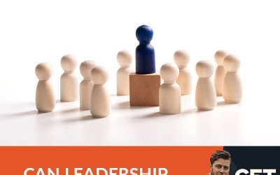 Ep 134: Can Leadership Be Taught?