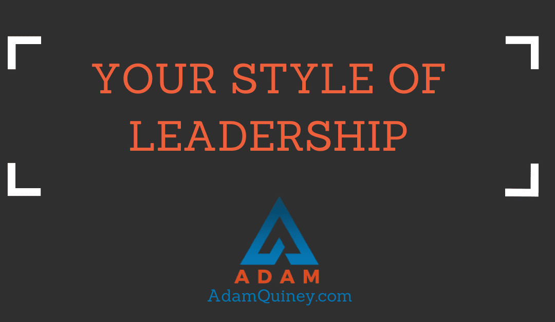 YOUR STYLE OF LEADERSHIP