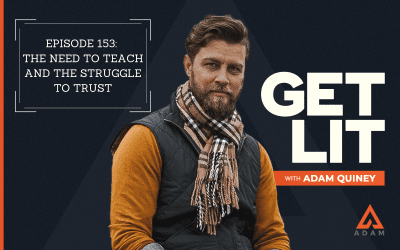 Ep 153: The Need to Teach and the Struggle to Trust