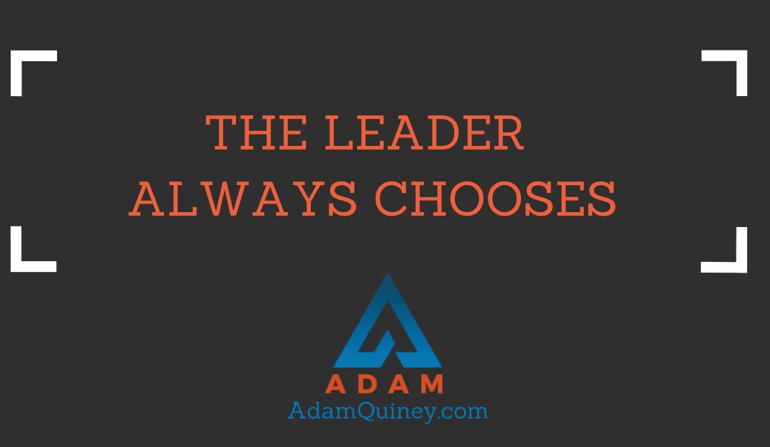 The Leader Always Chooses