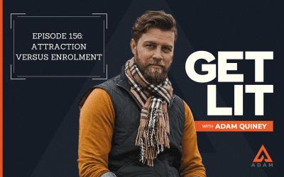 Ep 156: Attraction versus Enrolment