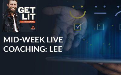 Mid-Week Live Coaching: Lee